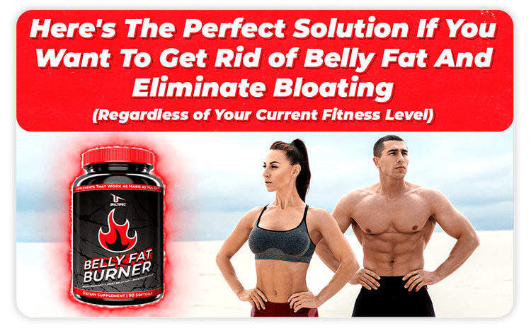 Here's The Perfect Solution If You Want To Get Rid of Belly Fat And Bloating