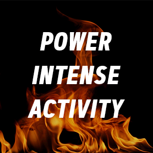 power intense activity