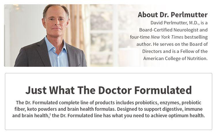 dr. formulated probiotics, enzymes, prebiotic fiber, keto powder, brain health, immune, digestion